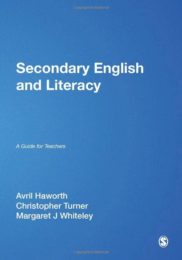 Secondary English and Literacy: A Guide for Teachers by Avril Haworth