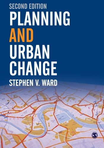 Planning and Urban Change by Stephen V. Ward