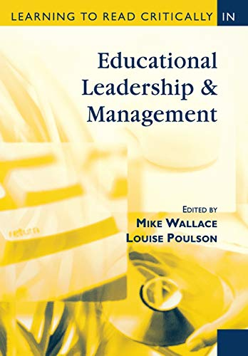 Learning to Read Critically in Educational Leadership and Management By Edited by Mike Wallace
