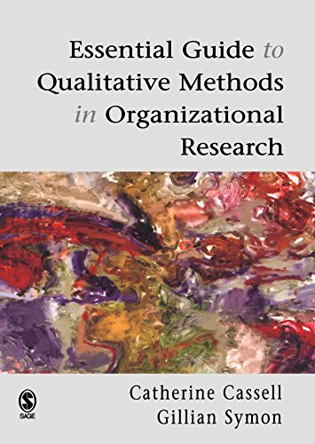 Essential Guide To Qualitative Methods In Organizational Research By Edited by Cathy Cassell