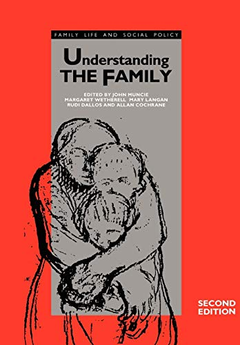 Understanding the Family (Published in association with The Open University) Edited by John Muncie