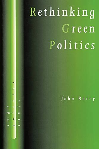 Rethinking Green Politics By John Barry