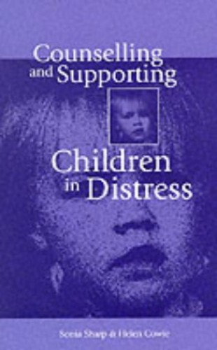 Counselling and Supporting Children in Distress By Sonia Sharp