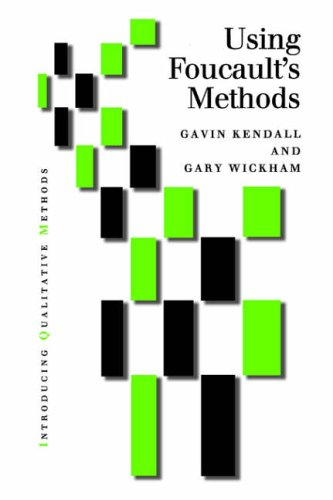 Using Foucault's Methods (Introducing Qualitative Methods series) By Gavin Kendall