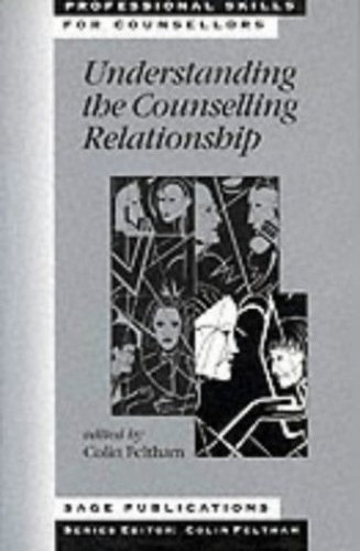 Understanding the Counselling Relationship By Colin Feltham