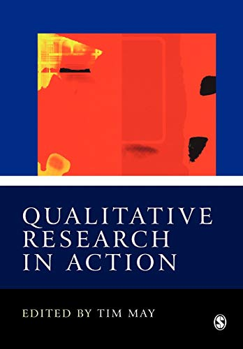 Qualitative Research in Action By Edited by Tim May