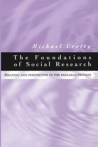 The Foundations of Social Research By Michael Crotty