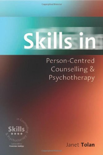 Skills in Person-Centred Counselling & Psychotherapy (Skills in Counselling & Psychotherapy Series) By Janet Tolan