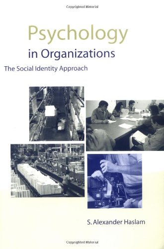 Psychology in Organizations: The Social Identity Approach by S. Alexander Haslam