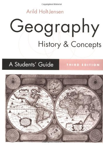 Geography - History and Concepts: A Student's Guide by Arild Holt-Jensen