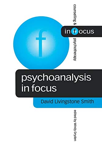 Psychoanalysis in Focus By David Livingstone Smith