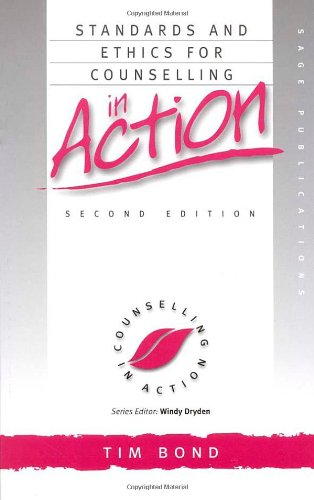 Standards and Ethics for Counselling in Action (Counselling in Action series) By Tim Bond