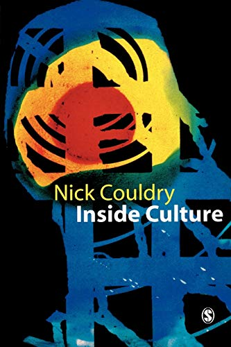 Inside Culture: Re-imagining the Method of Cultural Studies by Nick Couldry