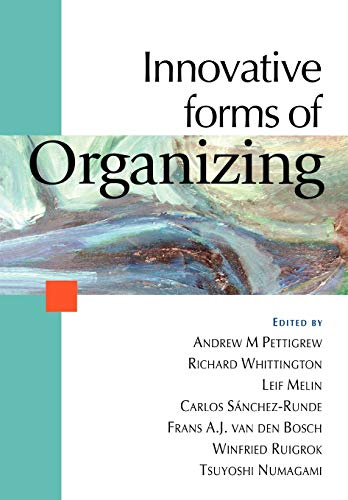 Innovative Forms of Organizing By Andrew M Pettigrew