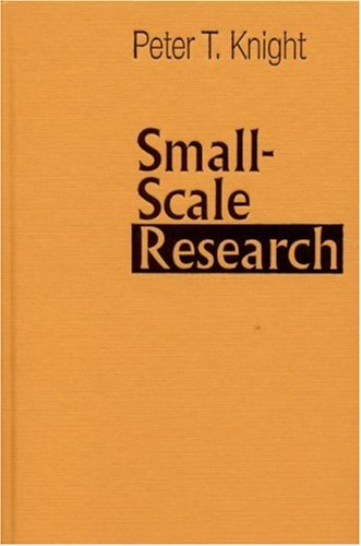 Small-Scale Research By Peter T. Knight