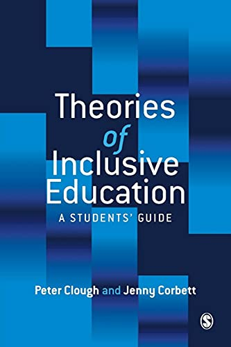 Theories of Inclusive Education: A Student's Guide By Peter Clough