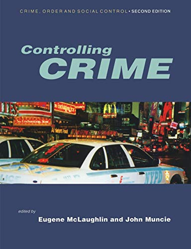 Controlling Crime (Published in association with The Open University) Edited by Eugene McLaughlin