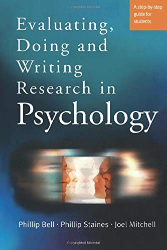 Evaluating, Doing and Writing Research in Psychology By Philip Bell