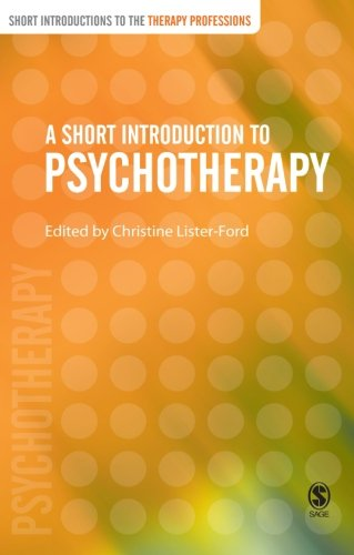 A Short Introduction to Psychotherapy By Edited by Christine Lister-Ford