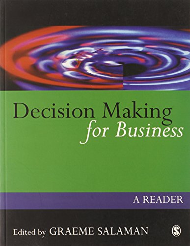 Decision Making for Business: A Reader (Published in association with The Open University) Edited by Graeme Salaman
