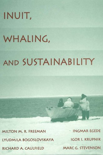 Inuit, Whaling, and Sustainability By Milton M. R. Freeman
