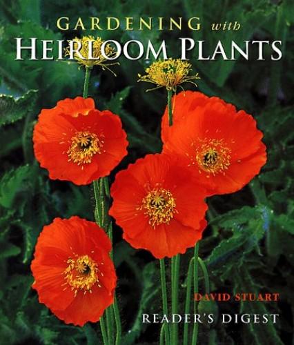 Gardening with Heirloom Plants By David C. Stuart