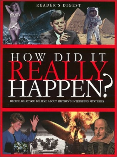 How Did it Really Happen?: Decide for Yourself What to Believe About 150 Intriguing Historical Mysteries (Readers Digest) by Reader's Digest