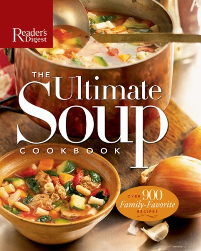 The Ultimate Soup Cookbook By Reader's Digest