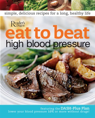 Eat to Beat High Blood Pressure By Robyn Webb, M S