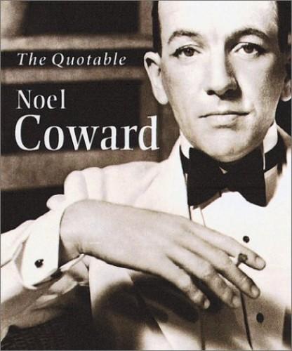 The Quotable Noel Coward (Miniature Editions) By Noel Coward
