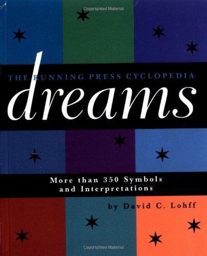 The Running Press Cyclopedia of Dreams By David C. Loff