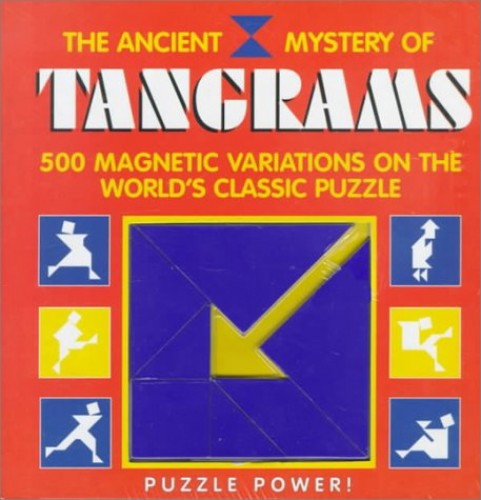 The Ancient Mystery of Tangrams By Running Press