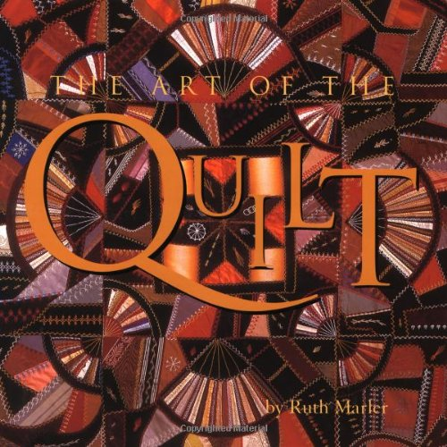 Art of the Quilt By Ruth Marler