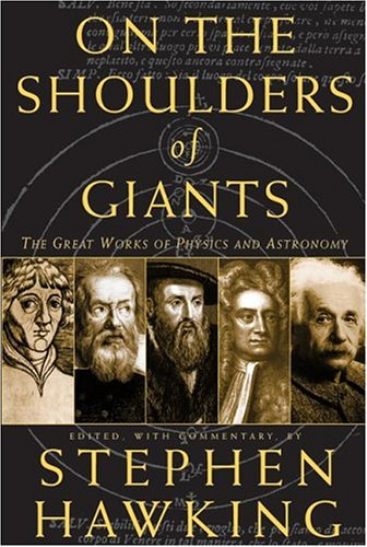 On the Shoulders of Giants By Edited by Stephen Hawking
