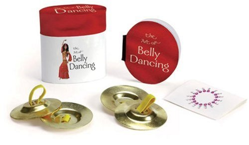 The Art of Belly Dancing By Jennifer Worick