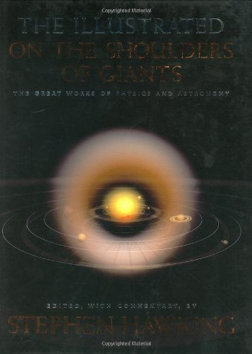 On the Shoulders of Giants: The Great Works of Physics and Astronomy by Stephen Hawking