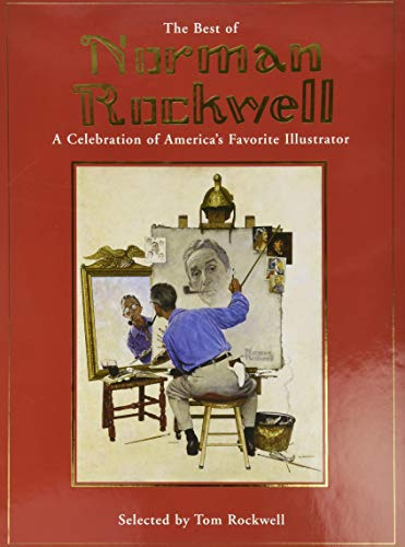 Best of Norman Rockwell: A Celebration of America's Favourite Illustrator By Tom Rockwell