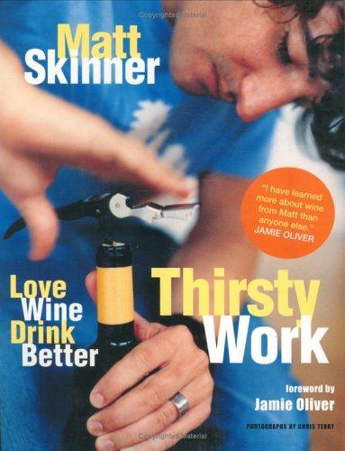 Thirsty Work By Matt Skinner