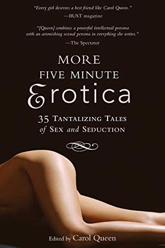 More Five Minute Erotica: 35 Tales of Sex and Seduction by Carol Queen