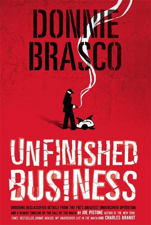 Donnie Brasco: Unfinished Business von Joe Pistone