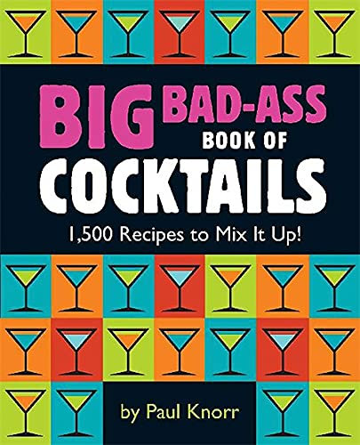 Big Bad-Ass Book of Cocktails By Running Press