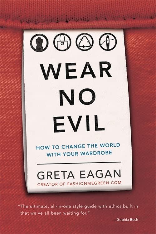 Wear No Evil By Greta Eagan