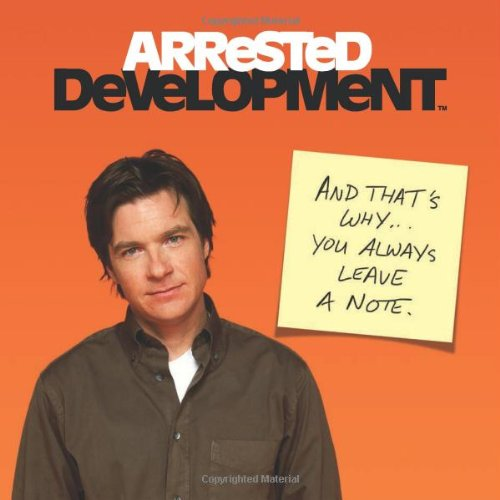 Arrested Development Guide to Life By Running Press