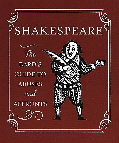 Shakespeare: The Bard's Guide to Abuses and Affronts by Running Press