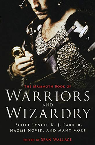 The Mammoth Book of Warriors and Wizardry By Sean Wallace
