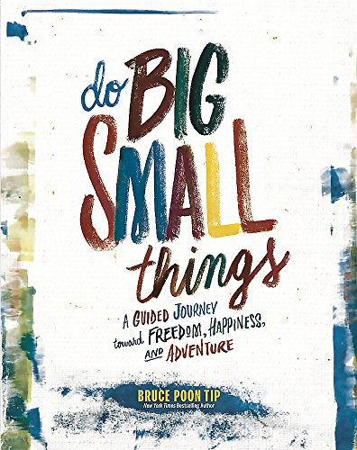 Do Big Small Things By Bruce Tip