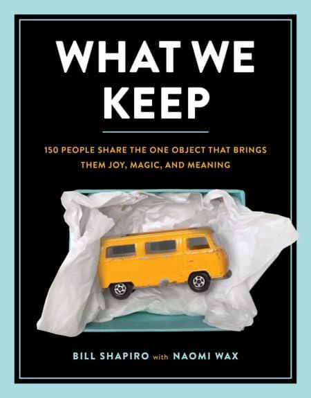 What We Keep By Bill Shapiro