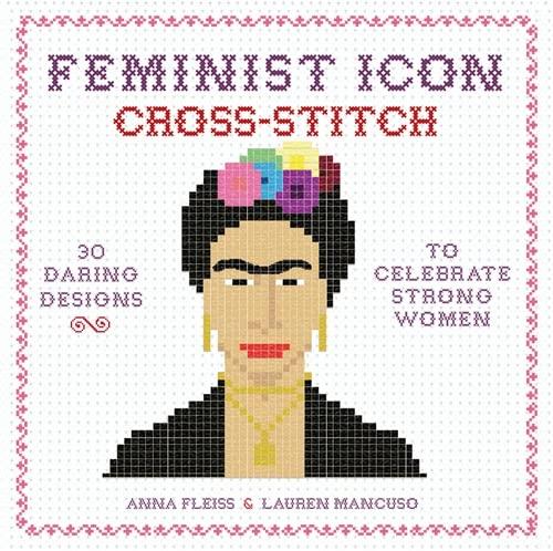 Feminist Icon Cross-Stitch By Anna Fleiss