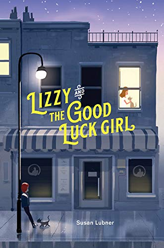 Lizzy and the Good Luck Girl By Susan Lubner