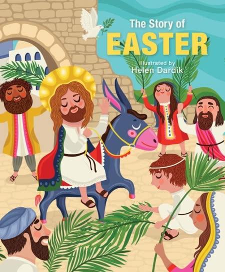 The Story of Easter By Helen Dardik